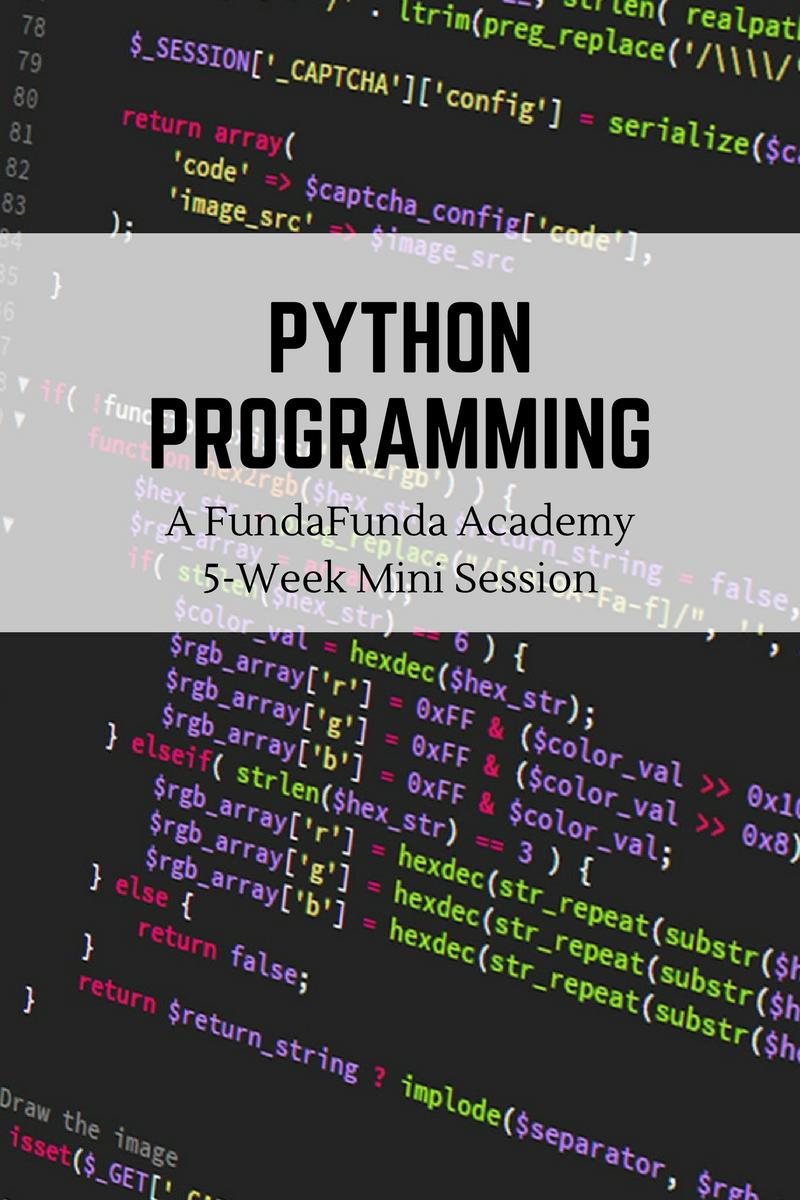 Python 5 week sessions fundafunda academy for Fundafunda